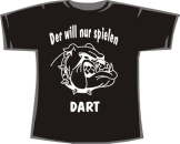 Der will nur spielen: Dart; T-Shirt schwarz, Gr. XXL - 1